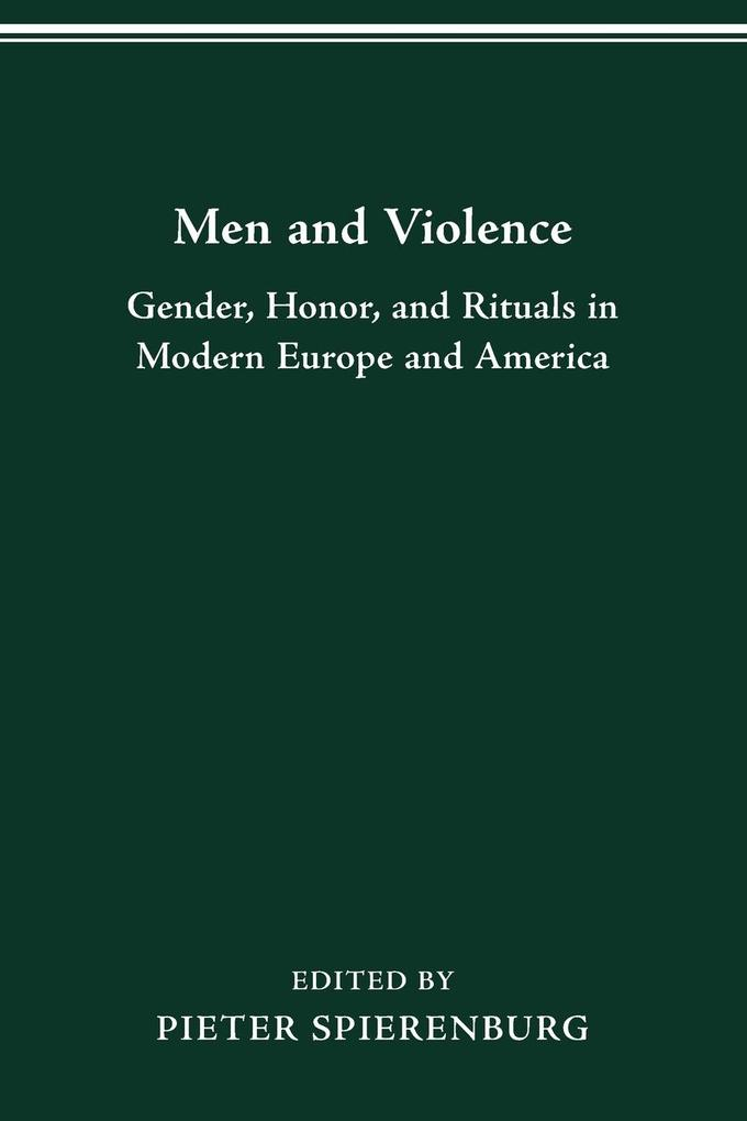 MEN VIOLENCE als Buch von Pieter Spierenburg - The Ohio State University Press