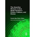 The Assertive Woman in Zora Neale Hurston's Fiction, Folklore, and Drama - Pearlie Mae Fisher Peters