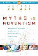 Myths in Adventism: An Interpretive Study of Ellen White, Education, and Related Issues