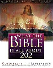 What the Bible is All about 202 New Testament: Colossians-Revelations Group Study Guide - Mears, Henrietta C.