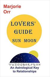 Lovers' Guide Sun and Moon - Orr, Marjorie Alice