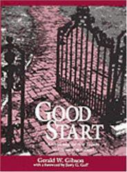 Good Start : A Guidebook for New Faculty in Liberal Arts Colleges - Gerald W. Gibson