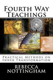 Fourth Way Teachings - Rebecca Nottingham