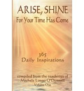 Arise, Shine, for Your Time Has Come - Michele Longo O'Donnell