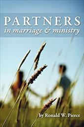 Partners in Marriage and Ministry - Ronald, W. Pierce / Pierce, Ronald W.