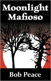 Moonlight Mafioso - Bob Peace