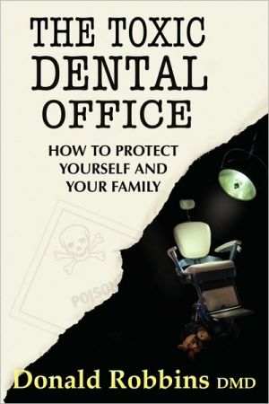 The Toxic Dental Office - Donald Robbins