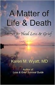 A Matter Of Life And Death - Karen M. Wyatt Md