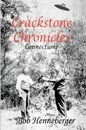 Crackstone Chronicles - Bob Henneberger