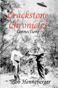Crackstone Chronicles: Connections Bob Henneberger Author