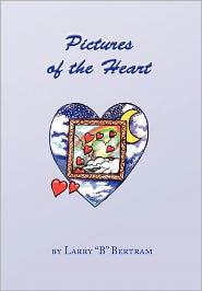 Pictures Of The Heart - Larry B Bertram
