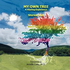 My Own Tree: A Healing Experience - Hall, Shirlee M.