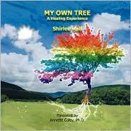 My Own Tree: A Healing Experience - Shirlee Hall