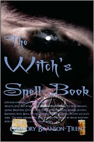 The Witch's Spell Book - Gregory Branson-Trent