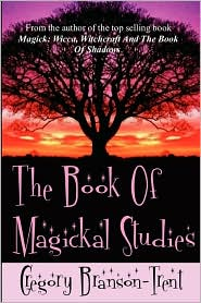 The Book of Magickal Studies - Gregory Branson-Trent