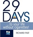 29 DAYS ... to Your Life without Cigarettes! - Richard Fast