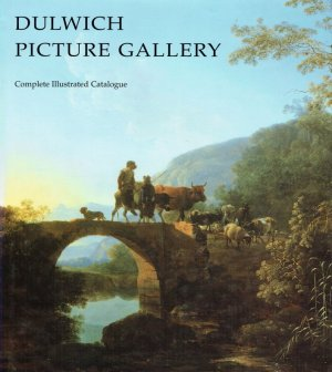 Dulwich Picture Gallery : complete illustrated catalogue. - Beresford, Richard