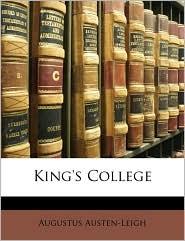 King's College - Augustus Austen-Leigh