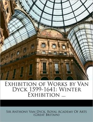 Exhibition of Works by Van Dyck 1599-1641: Winter Exhibition.