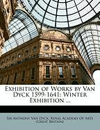 Exhibition of Works by Van Dyck 1599-1641: Winter Exhibition ...