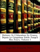 Théry, Augustin-François: Histoire De L´éducation En France, Depuis Le Cinquième Siècle Jusqu´à Nos Jours, Volume 1