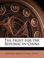 The Fight for the Republic in China
