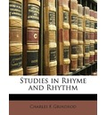 Studies in Rhyme and Rhythm - Charles F Grindrod