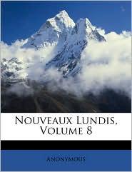 Nouveaux Lundis, Volume 8 - Anonymous