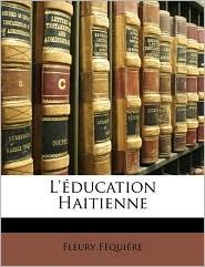 L'Education Haitienne - Fleury Fequiere