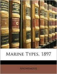 Marine Types, 1897 - Anonymous