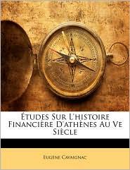 Tudes Sur L'Histoire Financire D'Athnes Au Ve Siecle