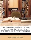 The Theory and Practice of Medicine - James Thomas Whittaker