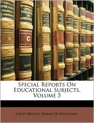 Special Reports On Educational Subjects, Volume 5 - Created by Great Britain. Board Of Education