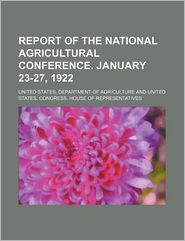 Report of the National Agricultural Conference. January 23-27, 1922 - United States Department Agriculture