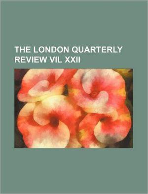 The London Quarterly Review Vil Xxii