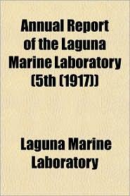 Annual Report of the Laguna Marine Laboratory (5th (1917)) - Laguna Marine Laboratory