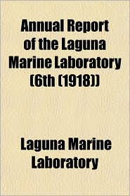 Annual Report of the Laguna Marine Laboratory (6th (1918)) - Laguna Marine Laboratory