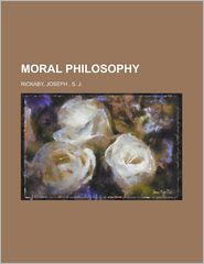 Moral Philosophy - Rickaby
