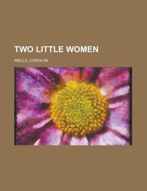 Two Little Women - Carolyn Wells
