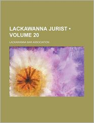 Lackawanna Jurist (Volume 20) - Lackawanna Bar Association