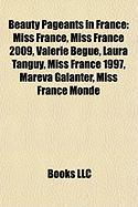 Beauty Pageants in France: Miss France, Miss France 2009, Val Rie B Gue, Laura Tanguy, Miss France 1997, Mareva Galanter, Miss France Monde