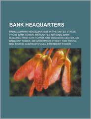 Bank Heaquarters: Bank Company Headquarters in the United States, Mercantile National Bank Building, Us Bancorp Tower, One Wachovia Cent - LLC Books (Editor)