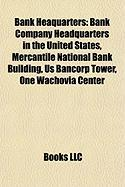 Bank Heaquarters: Bank Company Headquarters in the United States, Mercantile National Bank Building, Us Bancorp Tower, One Wachovia Cent