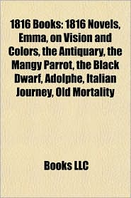 1816 Books (Study Guide): On Vision and Colors, Italian Journey, 1816 in Literature - Books LLC (Editor)