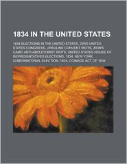 1834 In The United States - Books Llc (Editor)