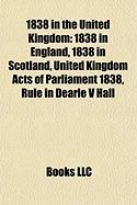 1838 in the United Kingdom: 1838 in England, 1838 in Scotland, United Kingdom Acts of Parliament 1838, Rule in Dearle V Hall, Forfarshire