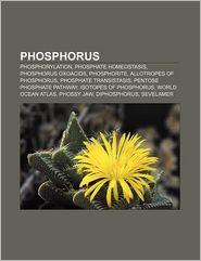 Phosphorus - Books Llc