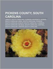 Pickens County, South Carolina - Books Llc