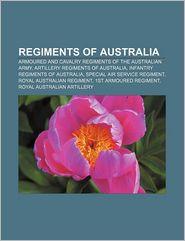 Regiments Of Australia - Books Llc