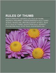 Rules of thumb: Pareto principle, Moore's law, Rule of thumb, Heuristic argument, Carson bandwidth rule, Sunny 16 rule, Okun's law - Source: Wikipedia